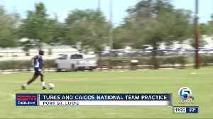 Turks and Caicos National team in Port St. Lucie 8/20 [Video]