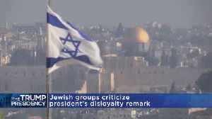 News video: Trump: Jews Who Vote Democrat Show 'Great Disloyalty'