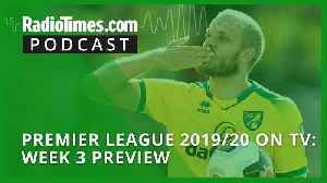 Premier League 2019/20 on TV: Week 3 preview [Video]