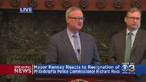 Mayor Kenney Reacts To Resignation Of Philadelphia Police Commissioner Richard Ross [Video]