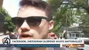 Facebook and Instagram suspend alleged white nationalist [Video]