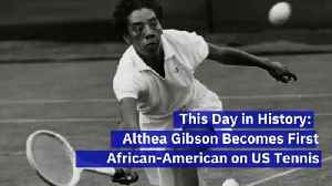 This Day in History: Althea Gibson Becomes First African-American on US Tennis Tour [Video]