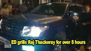 ED grills Raj Thackeray for over 8 hours [Video]