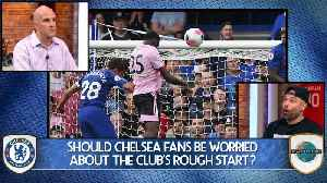 Should Chelsea Be Worried About Its Slow Start? [Video]