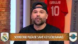 Someone Save Keylor Navas From Real Madrid [Video]