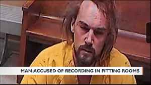 Man accused of recording in fitting rooms [Video]