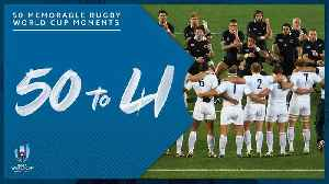 Most Memorable Moments in Rugby World Cup History : 50-41 [Video]