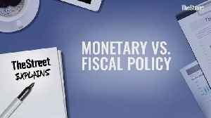 What's the Difference Between Monetary and Fiscal Policy? [Video]
