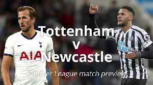 Tottenham v Newcastle: Premier League match preview [Video]