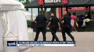 Increased security at Mexican Fiesta after threat [Video]