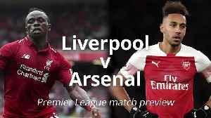 Liverpool v Arsenal: Premier League match preview [Video]