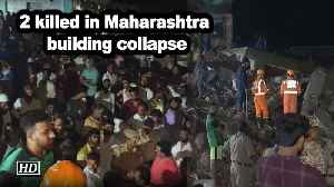 2 killed in Maharashtra building collapse [Video]