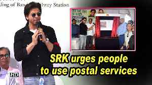 SRK urges people to use postal services [Video]