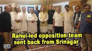 Rahul-led opposition team sent back from Srinagar [Video]