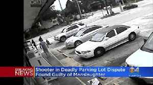 Man Charged In Deadly Parking Lot Shooting Found Guilty Of Manslaughter [Video]