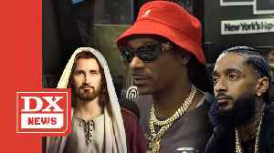 Snoop Dogg Says Nipsey Hussle Had 'Same Impact Jesus Had' [Video]