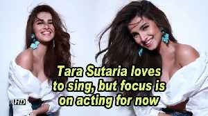 Tara Sutaria loves to sing, but focus is on acting for now [Video]