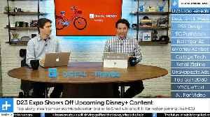 Digital Trends Live - 8.26.19 - D23 Disney+ Mandalorian & Rise Of Skywalker Trailers + Apple iPhone 11 Preview [Video]