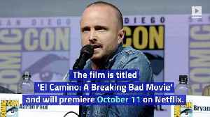 'Breaking Bad' Movie Will Be Released in October [Video]