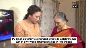 BWF World Championships 2019 PV Sindhu's family celebrates her glorious win [Video]