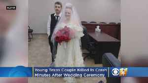 Young Texas Couple Killed In Crash Just Minutes After Wedding Ceremony [Video]