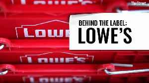 Behind The Label: Lowe's [Video]