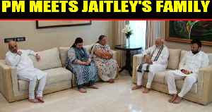 News video: PM Modi visits Arun Jailtey's family on return from foreign tour