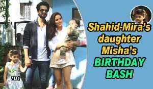 Shahid- Mira's daughter Misha's BIRTHDAY BASH [Video]