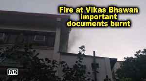 Fire at Vikas Bhawan, important documents burnt [Video]