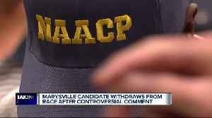 Marysville candidate withdraws from race after controversial comment, community reacts [Video]