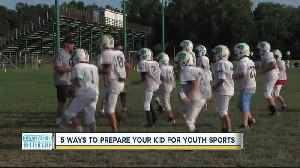 5 ways to prepare your kids for youth sports [Video]
