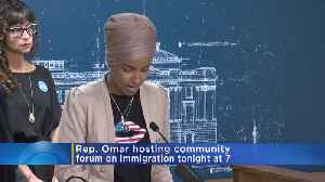 Rep. Ilhan Omar To Host Forum On Immigration [Video]
