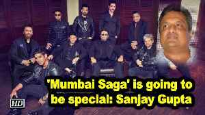 'Mumbai Saga' is going to be special: Sanjay Gupta [Video]