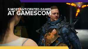 5 most anticipated games at Gamescom 2019 [Video]