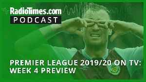 Premier League 2019/20 on TV: Week 4 preview [Video]