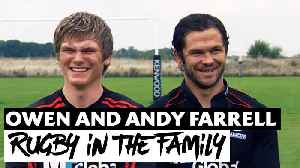 Owen and Andy Farrell | Rugby in the blood [Video]