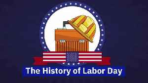 The History of Labor Day [Video]