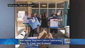 Baltimore Teachers Union Delivers Fans To Cool Hot Schools [Video]