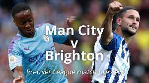 Man City v Brighton: Premier League match preview [Video]