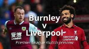 Burnley v Liverpool: Premier League match preview [Video]