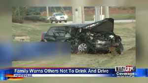Family Warns Others Not To Drink and Drive [Video]