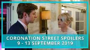Coronation Street (Corrie) spoilers: 9-13 September 2019 [Video]