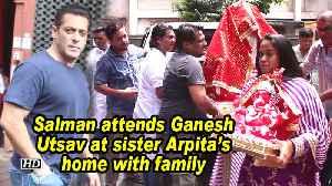 Salman attends Ganesh Utsav at sister Arpita's home with family [Video]