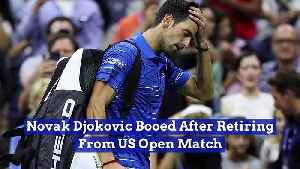 Novak Djokovic Booed After Retiring From US Open Match [Video]