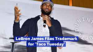 LeBron James Wants To Own Taco Tuesday [Video]