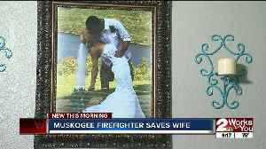 Muskogee firefighter saves wife [Video]