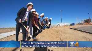 Ground Is Broken On New STEM School In Aurora Public Schools System [Video]