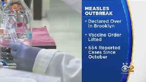 Measles Outbreak Over In Brooklyn [Video]