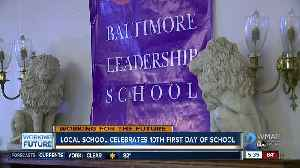 Baltimore Leadership School for Young Women celebrates 10th first day of school [Video]
