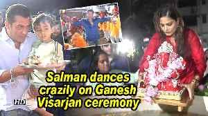 Salman dances crazily on Ganesh Visarjan ceremony [Video]